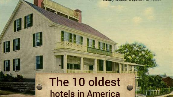 The 10 oldest hotels in America Photo courtesy of Kelley House
