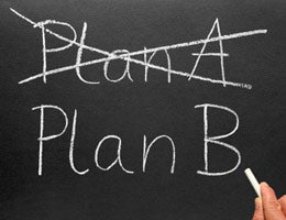 Have a plan B