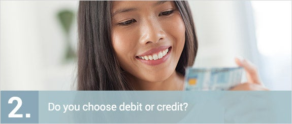Do you choose debit or credit? © Jeff A. Moore/Shutterstock.com