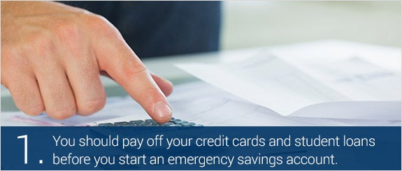 You should pay off your credit cards and student loans before you start an emergency savings account. © wavebreakmedia/Shutterstock.com