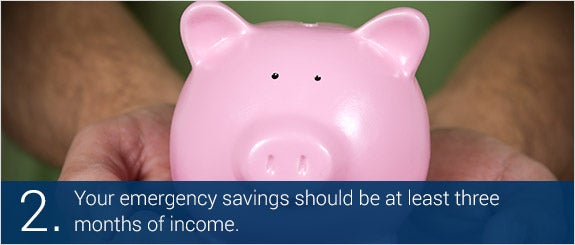 Your emergency savings should be at least three months of income. © Marcio Jose Bastos Silva/Shutterstock.com